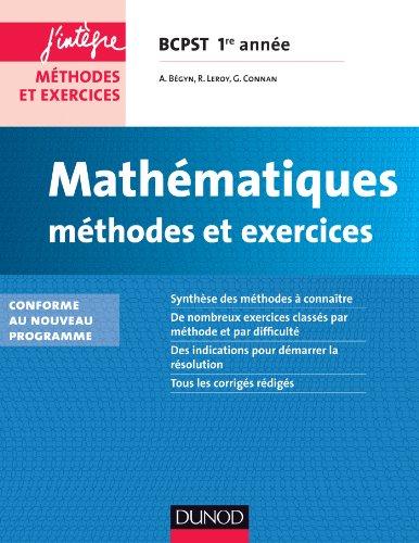 Mathématiques Méthodes et Exercices BCPST 1re année - 2e éd. - Conforme à la réforme 2013
