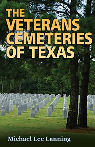 The Veterans Cemeteries of Texas (Williams-ford Texas A&m University Military History, Band 161)