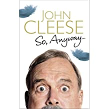 So, Anyway...: The Autobiography by John Cleese (2014-10-09)