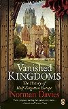 Vanished Kingdoms: The History of Half-Forgotten Europe