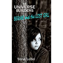 Bernie and the Lost Girl: young adult fantasy (The Universe Builders Series Book 2) (English Edition)