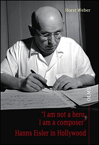 i-am-not-a-hero-i-am-a-composer-hanns-eisler-in-hollywood