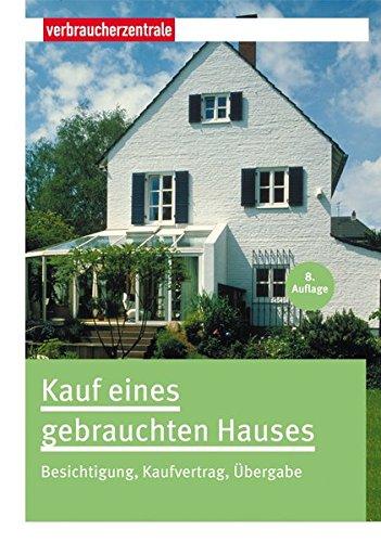Kauf eines gebrauchten Hauses: Besichtigung, Kaufvertrag, Übergabe