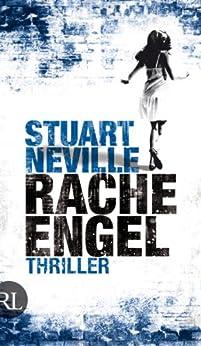Racheengel: Thriller (Jack-Lennon-Reihe 3) von [Neville, Stuart]