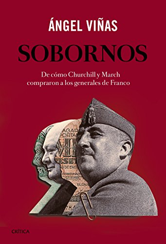 Sobornos: De cómo Churchill y March compraron a los generales de Franco (Contrastes)