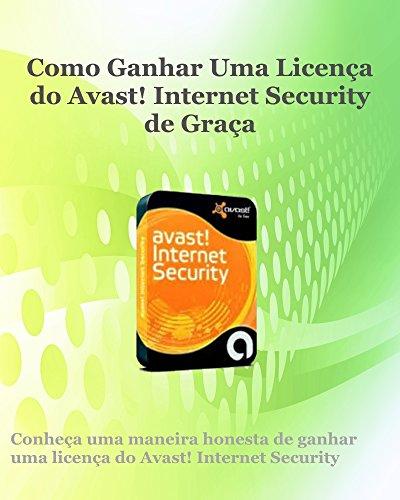 Como Ganhar Uma Licença do Avast Internet Security de Graça (Portuguese Edition) por Cleiton Brito Zahn