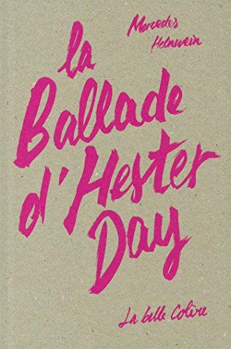 La ballade d'Hester Day / Mercedes Helnwein ; traduit de l'anglais (Etats-Unis) par Francesca Serra.- [Paris] : La belle colère , DL 2014