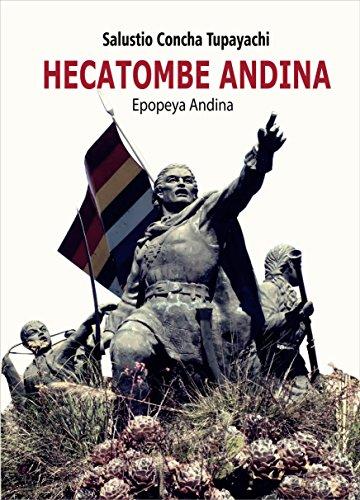 Descargar Libro HECATOMBE ANDINA: Epopeya Andina de Salustio Concha Tupayachi