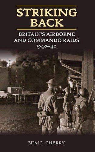 Striking Back: Britain's Airborne and Commando Raids 1940-42 (English Edition) -