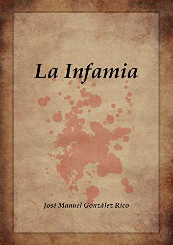 La Infamia por José Manuel González Rico