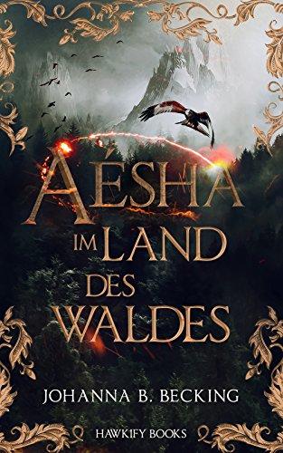 Aésha - Im Land des Waldes (1) (Im Tag Ein Wald)