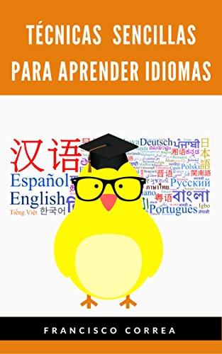 Tecnicas Sencillas Para Aprender Idiomas por Francisco Correa Quiñones
