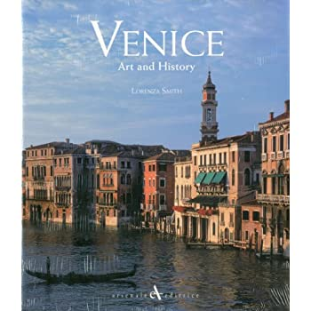Venice, Art And History [Lingua Inglese]