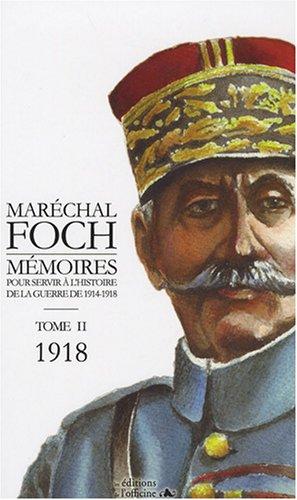 Mémoires pour servir à l'histoire de la guerre de 1914-1918, Tome 2 : 1918