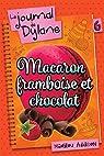 Le Journal de Dylane, tome 6 : Macaron Framboise et Chocolat par Marilou