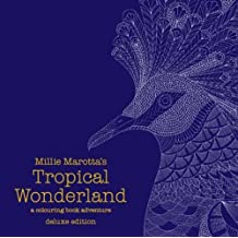 Millie Marotta's Tropical Wonderland Deluxe Edition: A Colouring Book Adventure by Millie Marotta (2016-07-14)
