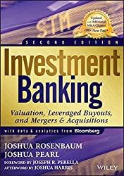 Investment Banking: Valuation, Leveraged Buyouts, and Mergers & Acquisitions (Wiley Finance Editions)