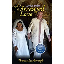 An Arranged Love: A Marriage of Worlds (Part 4 of 6)
