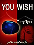 You Wish... by Terry Tyler