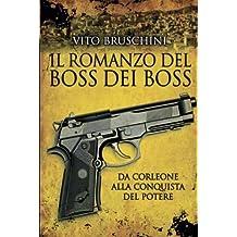 Il romanzo del boss dei boss. Da Corleone alla conquista del potere
