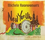 New Yor-Uba: 30 Years Musical Celebration of Cuba by Michele Rosewoman (2013-09-10)