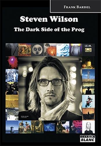 Steven Wilson The Dark Side of the Prog par Frank Bardel