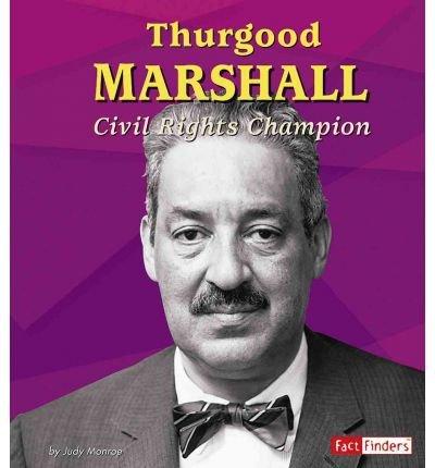 [( Thurgood Marshall: Civil Rights Champion )] [by: Judy Monroe] [Sep-2005]