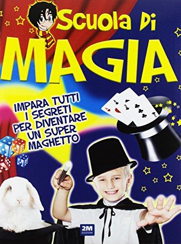 Scuola di magia. Ediz. a colori