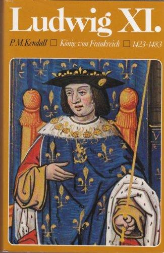 Ludwig XI. König von Frankreich 1423-1483