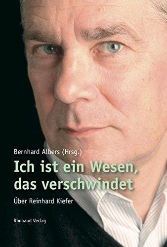 Ich ist ein Wesen, das verschwindet: Über Reinhard Kiefer (Rimbaud-Taschenbuch)