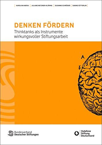 denken-fordern-thinktanks-als-instrumente-wirkungsvoller-stiftungsarbeit