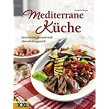 Mediterrane Küche: Interessant, gesund und abwechslungsreich
