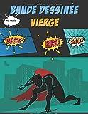 Bande dessinée vierge: 100 planches de BD vierges pour adultes, ados & enfants