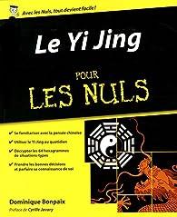 Le Yi Jing pour les Nuls par Dominique Bonpaix
