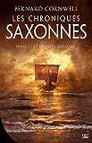 Les Chroniques saxonnes, T1 - Le Dernier Royaume
