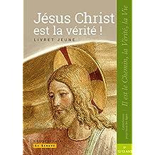 Jésus Christ est la Vérité - Enfant - 5e
