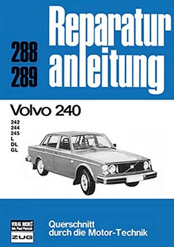 Volvo 240: 242/244/245/L/DL/GL  // Reprint der 4. Auflage 1978 (Reparaturanleitungen) -