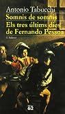 Somnis de somnis.: Els tres últims dies de Fernando Pessoa