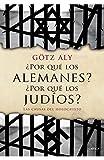 ¿Por qué los alemanes? ¿Por qué los judíos?: Las causas del Holocausto (Memoria Crítica)