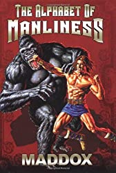 The Alphabet Of Manliness by Maddox (2006-05-30)