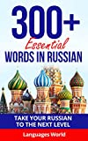 Learn Russian: 300+ Essential Words In Russian - Learn Words Spoken In Everyday Russia (Speak Russian, Russia, Fluent, Russian Language): Forget pointless phrases, Improve your vocabulary