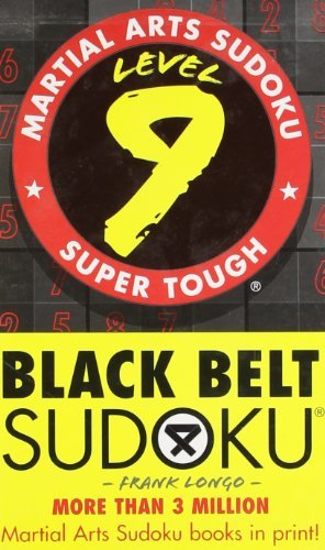 Martial Arts Sudoku?de?ed???de??d??? Level 9: Black Belt Sudoku?de?ed???de??d??? (Martial Arts Puzzles Series) by Frank Longo (2006-01-28)