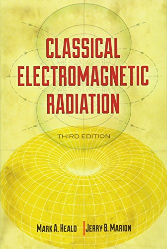 Classical Electromagnetic Radiation, 3rd Edition (Dover Books on Physics)