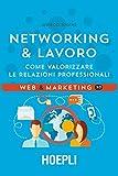 Networking & lavoro. Come valorizzare le relazioni professionali