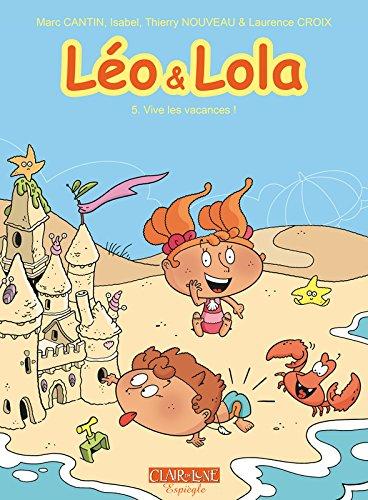 Léo et Lola - tome 5 Vive les vacances (05)