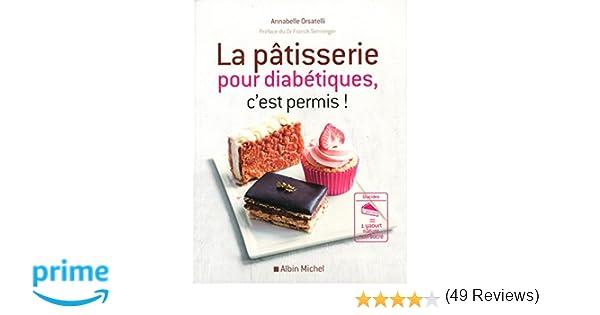 Amazon Fr La Patisserie Pour Diabetiques C Est Permis
