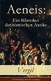 Aeneis: Ein Klassiker der römischen Antike (Vollständige deutche Ausgabe): Flucht des Aeneas aus dem brennenden Troja