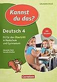 Kannst du das? - Neubearbeitung: 4. Jahrgangsstufe - Deutsch: Fit für den Übertritt in Realschule und Gymnasium: Übungsheft