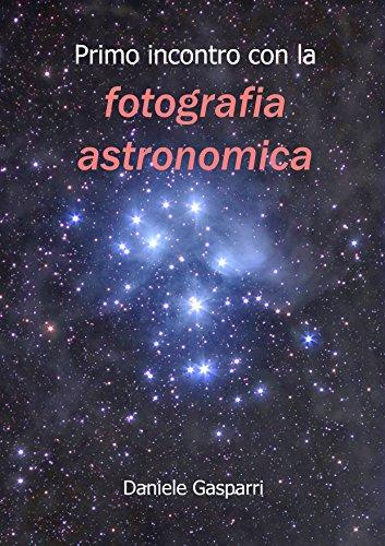 Primo incontro fotografia astronomica Italian Edition