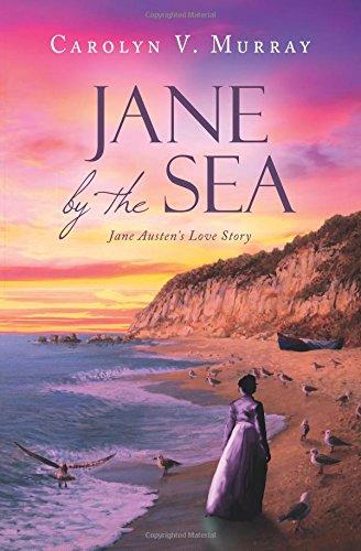Jane by the Sea: Jane Austen's Love Story